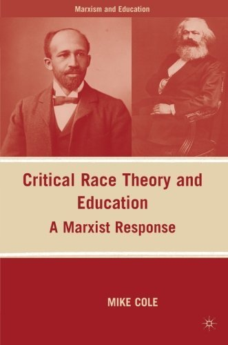 Critical Race Theory and Education: A Marxist Response (Marxism and Education) by Cole, Mike (2009) Paperback