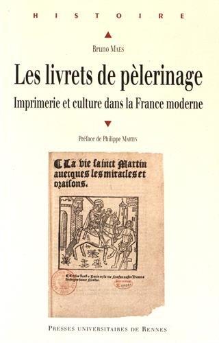 Les livrets de pèlerinage : Imprimerie et culture dans la France moderne