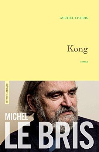 Kong: roman par Michel Le Bris