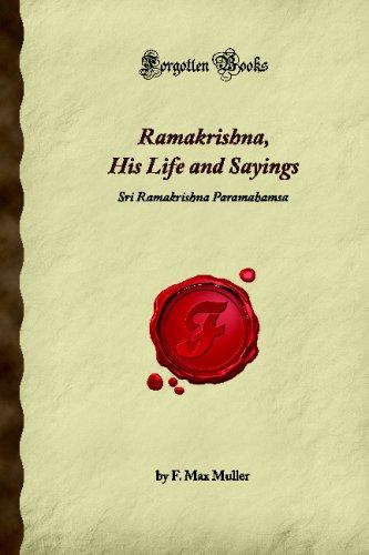 Ramakrishna, His Life and Sayings (Forgotten Books)