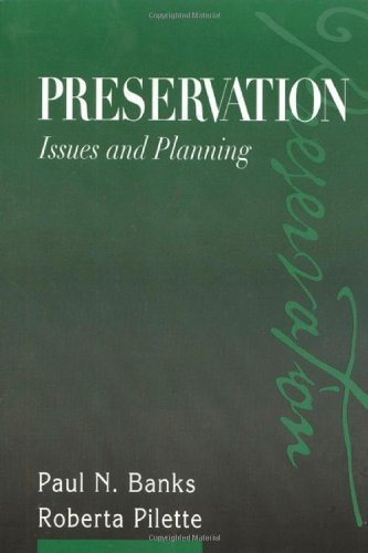 Preservation: Issues and Planning by Paul N. Banks, Roberta Pilette (2000) Paperback