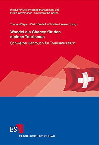 Wandel als Chance für den alpinen Tourismus: Schweizer Jahrbuch für Tourismus 2011 (St. Galler Schriften für Tourismus und Verkehr, Band 3)