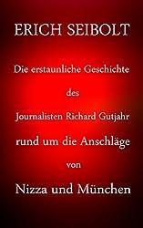 Die erstaunliche Geschichte des Journalisten Richard Gutjahr rund um die Anschläge von Nizza und München