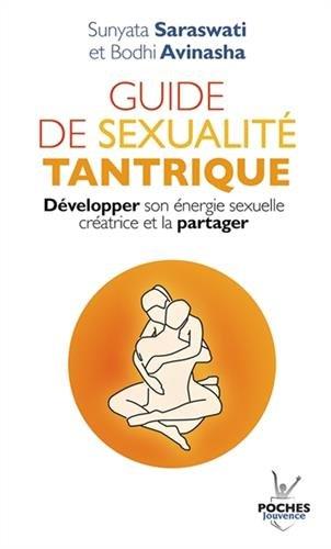 Guide de sexualité tantrique : Développer son énergie sexuelle crétrice et la partager