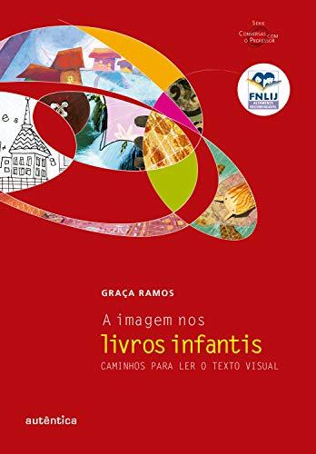 A imagem nos livros infantis - Caminhos para ler o texto visual (Portuguese Edition)