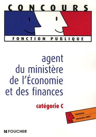 Agent du ministère de l'Economie et des finances : Catégorie C (Ancienne Edition)
