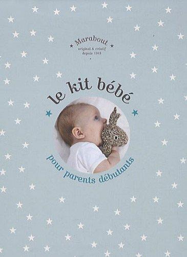 Le kit bébé pour parents débutants par Claire Pinson