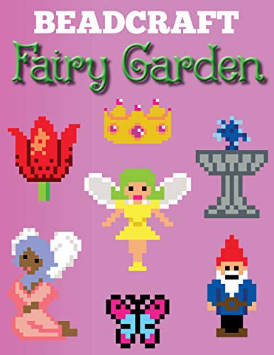 en: Over 100 magical patterns the most fantastic fairy garden with Perler Beads, Qixels, Hama, Artkal, Simbrix, Fuse beads, Melty, ... cross-stitch and more! (English Edition) ()