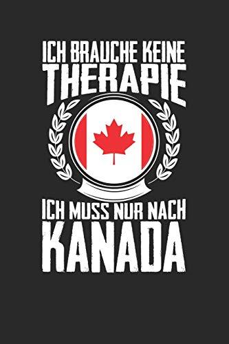 Ich brauche keine Therapie ich muss nur nach Kanada: Notizbuch A5 kariert 120 Seiten, Notizheft / Tagebuch / Reise Journal, perfektes Geschenk für den Urlaub in Kanada