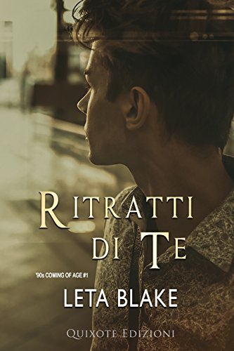 Ritratti Di Te ('90s Coming of Age Vol. 1) di [Blake, Leta]