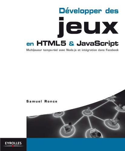 Développer des jeux en HTML5 et JavaScript par Samuel Ronce
