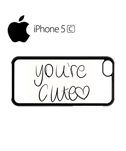 You Are Cute Love Life Mobile Cell Phone Case Cover iPhone 5c Black Weiß