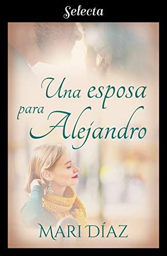 Una esposa para Alejandro de [Díaz, Mari]