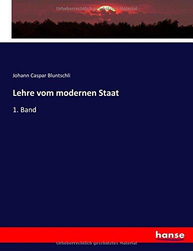 Lehre vom modernen Staat: 1. Band