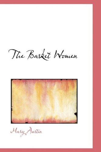 The Basket Women by Mary Austin (2009-06-04) par Mary Austin