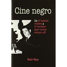Cine negro : de El halcón maltés a El hombre que nunca estuvo allí (Letras De Cine)