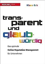 Transparent und glaubwürdig. Das optimale Online Reputation Management für Unternehmen
