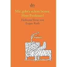 Mir geht's schon besser, Herr Professer!: Heilsame Verse von Eugen Roth