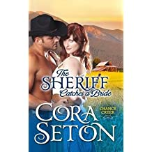 { THE SHERIFF CATCHES A BRIDE: COWBOYS OF CHANCE CREEK VOLUME 5 } By Seton, Cora ( Author ) [ Jan - 2014 ] [ Paperback ]
