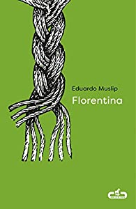 Florentina par Eduardo Muslip