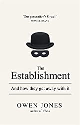 By Owen Jones The Establishment: And how they get away with it [Hardcover]