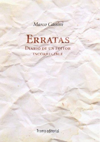Erratas: Diario de un editor incorregible (Tipos móviles) por Marco Cassini