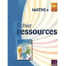 Maths+ CM1 : Fichier ressources