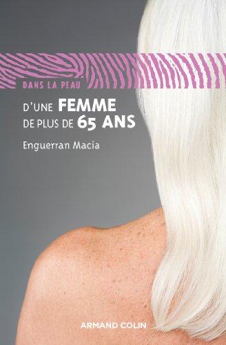 Dans la peau d'une femme de plus de 65 ans par Enguerran Macia