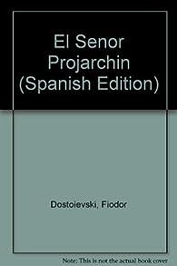 El Senor Projarchin par Fiódor Dostoyevski