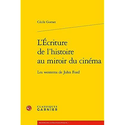 L'écriture de l'histoire au miroir du cinéma : Les westerns de John Ford