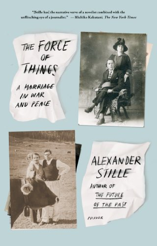 The Force of Things: A Marriage in War and Peace (English Edition)