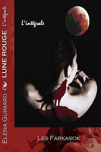 En ligne téléchargement gratuit Lune Rouge: l'intégrale (Les Farkasok t. 2) pdf ebook