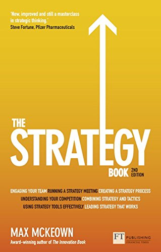 The Strategy Book: How to think and act strategically to deliver outstanding results (The X Book) por Max McKeown