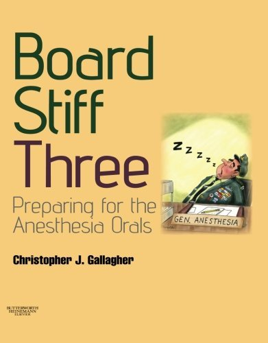 Board Stiff: Preparation for Anesthesia Orals: Expert Consult - Online and Print (Book & DVD) by Christopher J. Gallagher (2008-10-03)