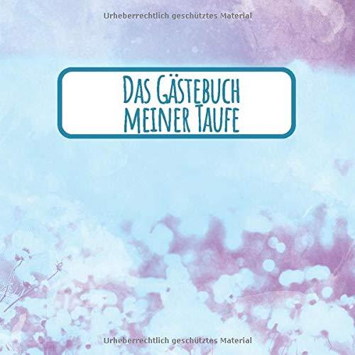 Das Gästebuch meiner Taufe: Eintragalbum Und Eintragungsaulbung Als Taufbuch - Erinnerungsalbum Als Geschenk -