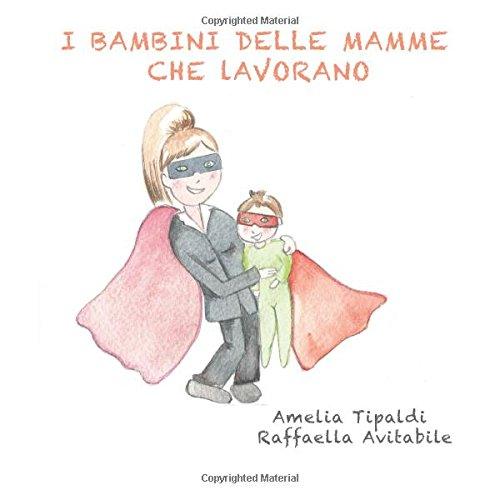 I BAMBINI DELLE MAMME CHE LAVORANO