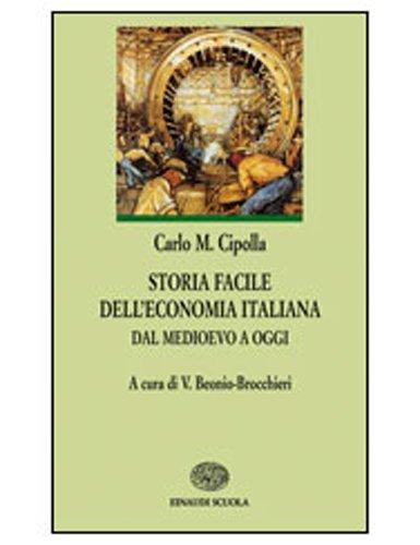 Storia facile dell'economia italiana dal Medioevo ad oggi. Per le Scuole superiori