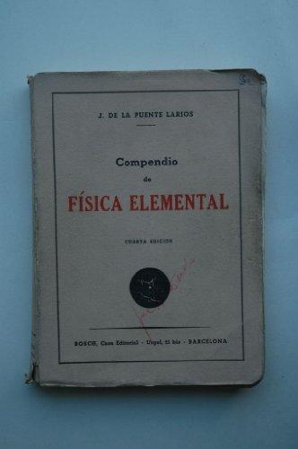 Puente Larios, J. De La - Compendio De Física Elemental / Por J. De La Puente Larios