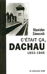 C'était ça, Dachau, 1933-1945