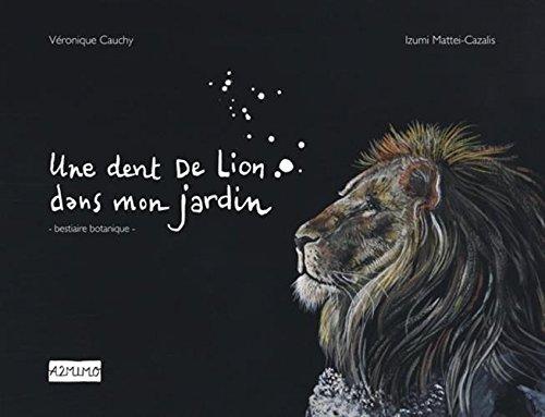 Une dent de lion dans mon jardin par Véronique Gauchy