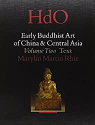 Early Buddhist Art of China and Central Asia: The Eastern Chin and Sixteen Kingdoms Period in China and Tumshuk, Kuha and Karashahr in Central Asia ... Early Buddhist Art of China and Central Asia)