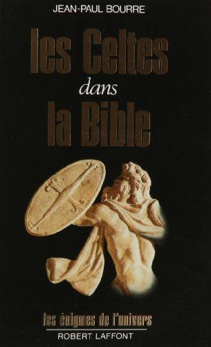 CELTES DANS LA BIBLE par JEAN-PAUL BOURRE