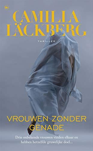 Vrouwen zonder genade (Dutch Edition) eBook: Camilla Läckberg ...