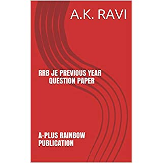RRB JE PREVIOUS YEAR QUESTION PAPER       A-PLUS RAINBOW PUBLICATION   A-PLUS RAINBOW PUBLICATION