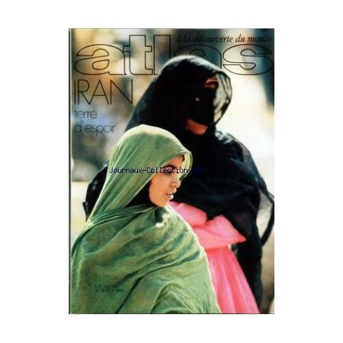 ATLAS A LA DECOUVERTE DU MONDE [No 64] du 01/10/1971 - IRAN - TERRE D'ESPOIR PAR SABLIER - LA FAUNE DES GALAPAGOS PAR DORST - LE SHINTO PAR TAKEMOTO ET RANDOM