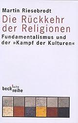 Die Rückkehr der Religionen: Fundamentalismus und der 'Kampf der Kulturen' (Beck'sche Reihe)