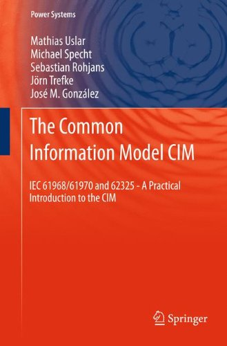 Preisvergleich Produktbild The Common Information Model CIM: IEC 61968/61970 and 62325 - A practical introduction to the CIM (Power Systems)