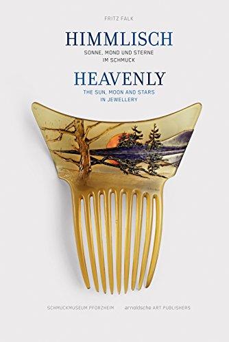 Himmlisch / Heavenly: Sonne, Mond und Sterne im Schmuck / The Sun, Moon and Stars in Jewellery