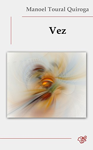Vez (Galician Edition) por Manoel Toural Quiroga