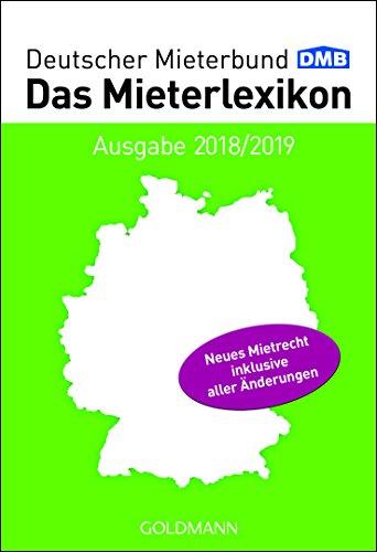 Das Mieterlexikon - Ausgabe 2018/2019: Aktuelles Mietrecht und neueste Rechtsprechung
